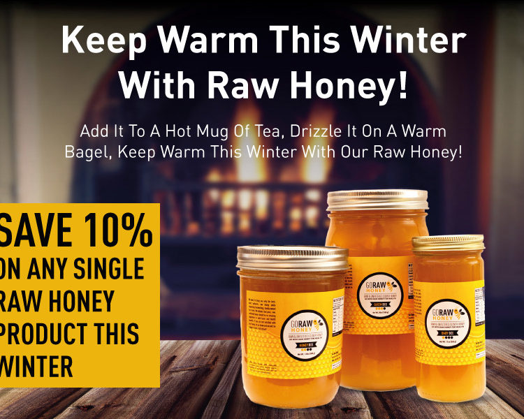 Keep Warm & Save 10% On Raw Honey Before April 1st, 2018