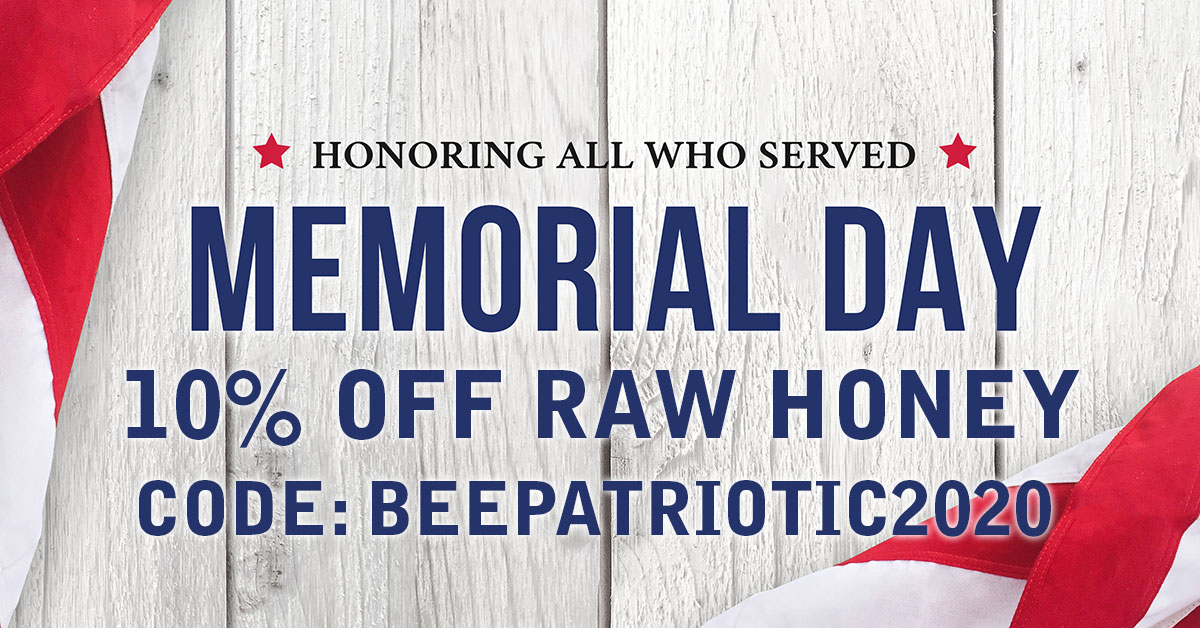 Remembering Those Who Served This Memorial Day. 10% Off With Code: BEEPATRIOTIC2020