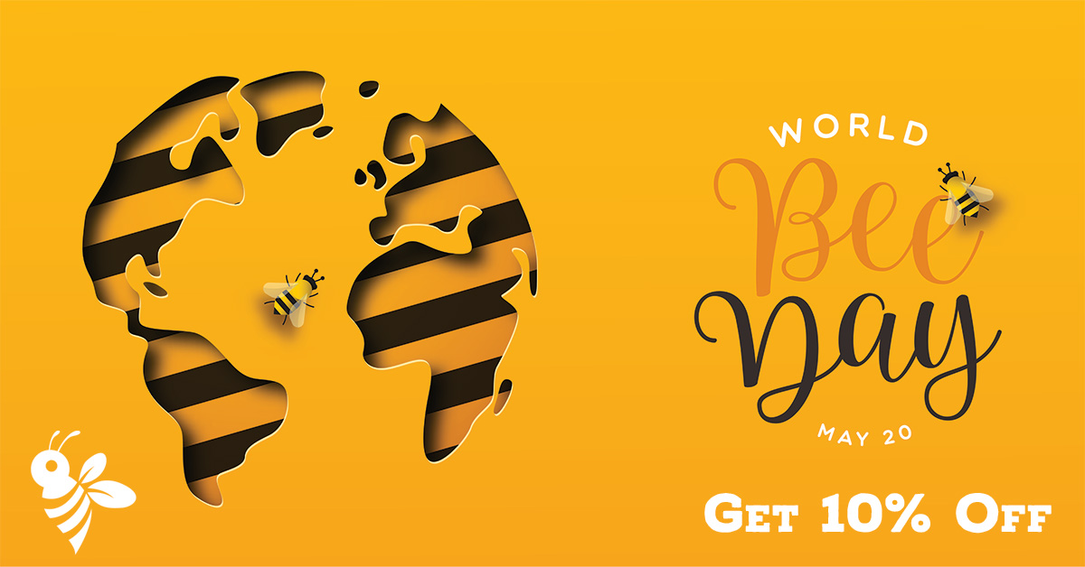 Happy World Bee Day! Get 10% Off Your Order This Week.
